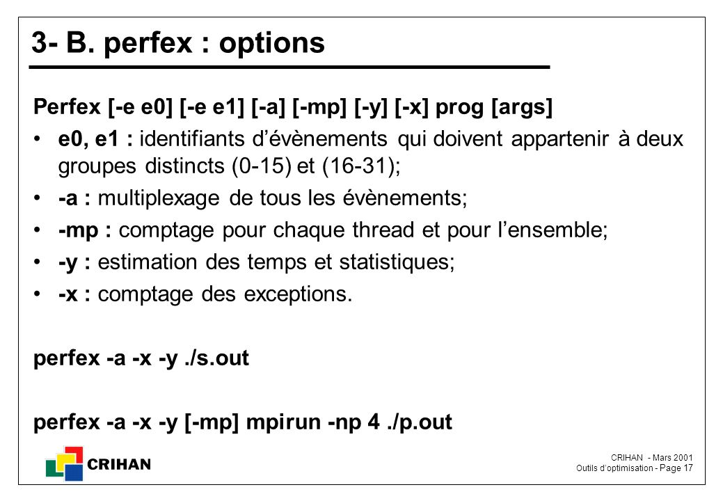 3- B. perfex : options Perfex [-e e0] [-e e1] [-a] [-mp] [-y] [-x] prog [args]